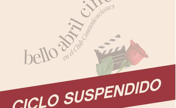 """Suspensión del Ciclo de cine """"Bello Abril"""""""